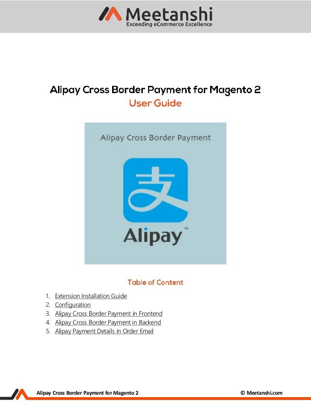 Alipay Cross Border Payment for Magento 2 © Meetanshi.com 1. Extension Installation Guide 2. Configuration 3. Alipay Cross...