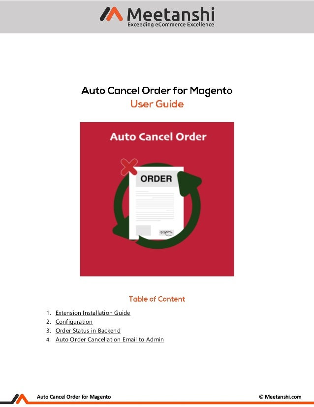 Auto Cancel Order for Magento © Meetanshi.com 1. Extension Installation Guide 2. Configuration 3. Order Status in Backend ...