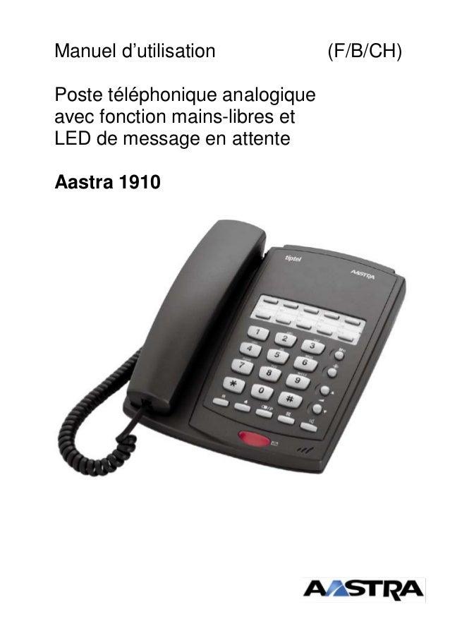 Manuel d'utilisation (F/B/CH) Poste téléphonique analogique avec fonction mains-libres et LED de message en attente Aastra...
