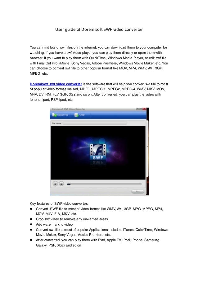 User guide of Doremisoft SWF video converterYou can find lots of swf files on the internet, you can download them to your ...