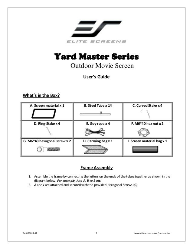 Yard Master Series Outdoor Movie Screen User's Guide  What's in the Box? A. Screen material x 1  B. Steel Tube x 14  C. Cu...