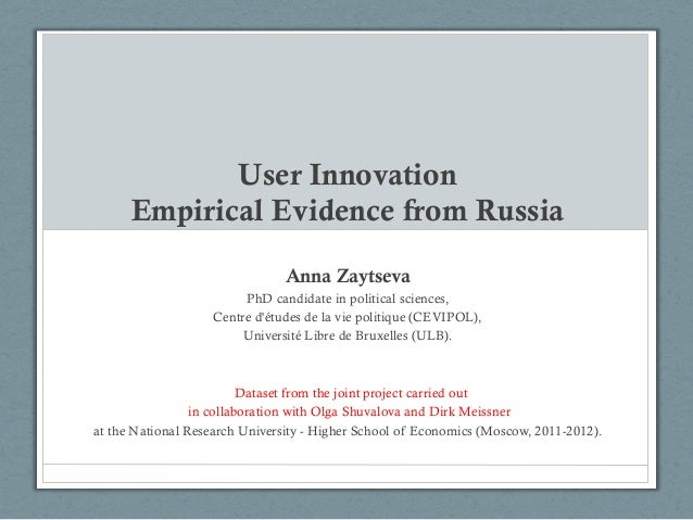 User Innovation Empirical Evidence from Russia Anna Zaytseva PhD candidate in political sciences, Centre d'études de la vi...