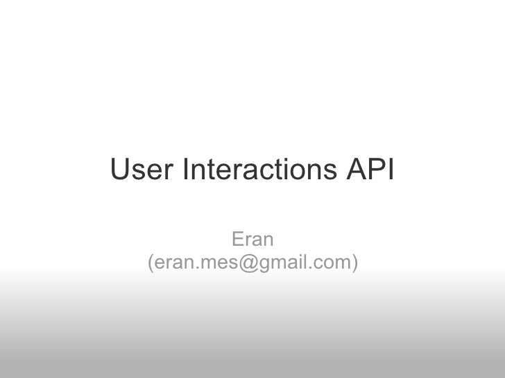 User Interactions API Eran (eran.mes@gmail.com)
