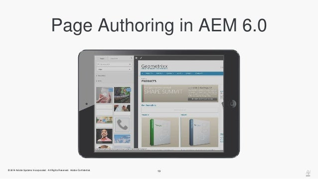 Page Authoring in AEM 6.0  © 2014 Adobe Systems Incorporated. All Rights Reserved. Adobe Confidential. 19