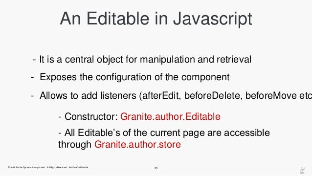 An Editable in Javascript  - It is a central object for manipulation and retrieval  - Exposes the configuration of the com...