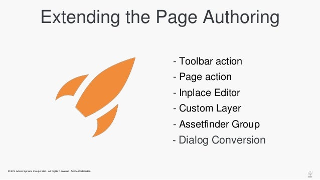 Extending the Page Authoring  © 2014 Adobe Systems Incorporated. All Rights Reserved. Adobe Confidential.  - Toolbar actio...