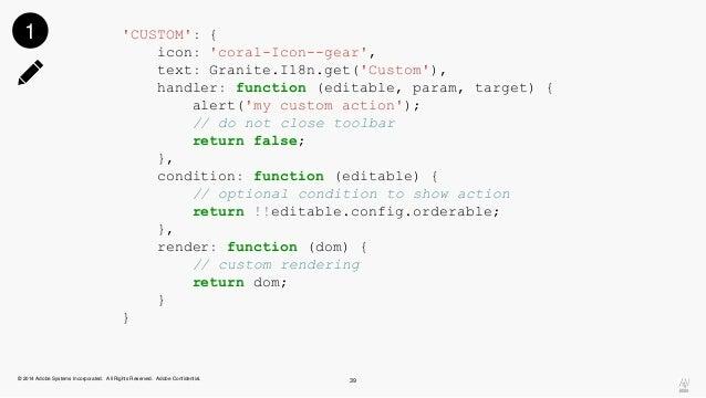 'CUSTOM': {  icon: 'coral-Icon--gear',  text: Granite.I18n.get('Custom'),  handler: function (editable, param, target) {  ...