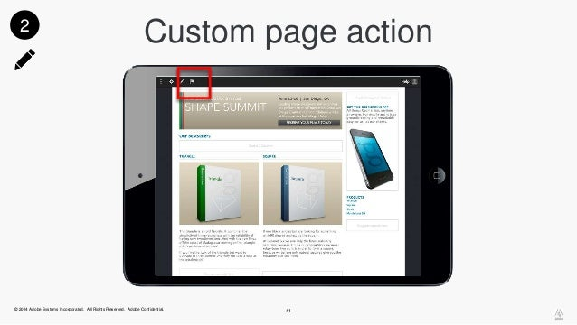 Custom page action  © 2014 Adobe Systems Incorporated. All Rights Reserved. Adobe Confidential.  41  2