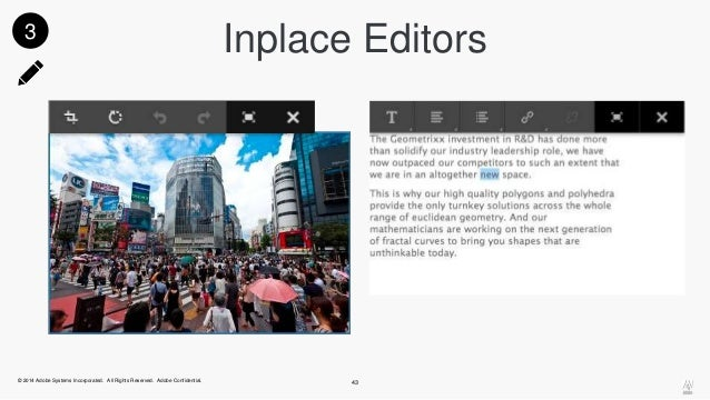 3 Inplace Editors  © 2014 Adobe Systems Incorporated. All Rights Reserved. Adobe Confidential. 43