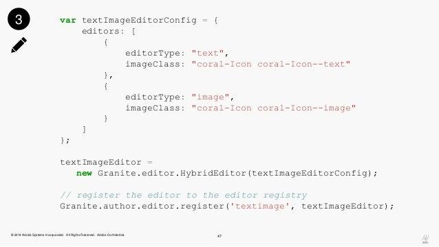 "var textImageEditorConfig = {  editors: [  {  editorType: ""text"",  imageClass: ""coral-Icon coral-Icon--text""  },  {  edito..."