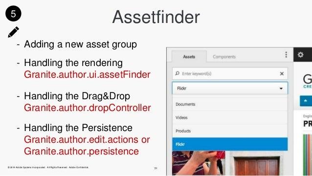 Assetfinder  - Adding a new asset group  - Handling the rendering  Granite.author.ui.assetFinder  © 2014 Adobe Systems Inc...