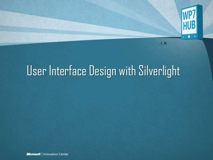 User Interface Design with Silverlight<br />