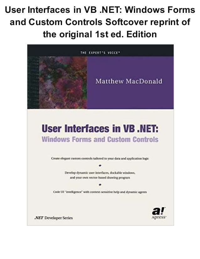 User Interfaces in VB .NET: Windows Forms and Custom Controls Softcover reprint of the original 1st ed. Edition