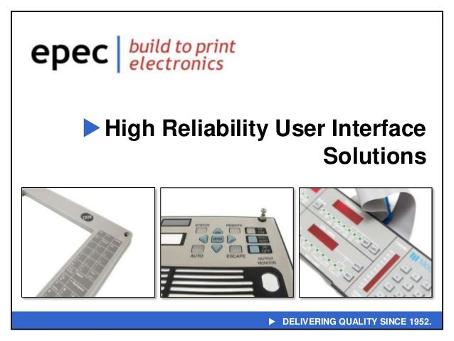  DELIVERING QUALITY SINCE 1952. High Reliability User Interface Solutions