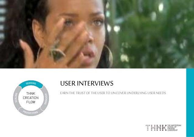 USERINTERVIEWS EARNTHE TRUSTOFTHEUSERTOUNCOVERUNDERLYINGUSERNEEDS 1
