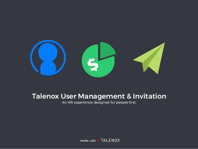 made with ♥ Talenox User Management & Invitation An HR experience designed for people first.