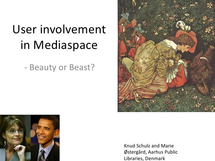 User involvement in Mediaspace<br />- Beauty or Beast?<br />Knud Schulz and Marie Østergård, Aarhus Public Libraries, Denm...