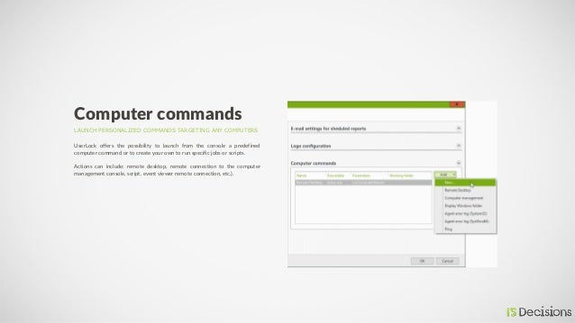 LAUNCH PERSONALIZED COMMANDS TARGETING ANY COMPUTERS Computer commands UserLock offers the possibility to launch from the ...