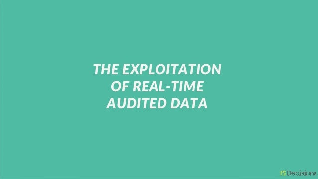 THE EXPLOITATION OF REAL-TIME AUDITED DATA