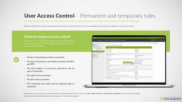 SET AND ENFORCE NETWORK ACCESS CONDITIONS FOR ALL WINDOWS USERS' WITHOUT FRUSTRATING OR IMPEDING END USERS User Access Con...