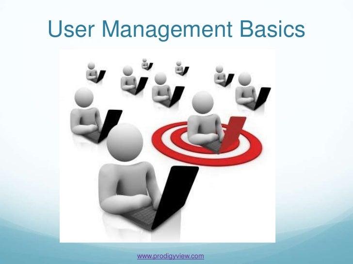 User Management Basics       www.prodigyview.com