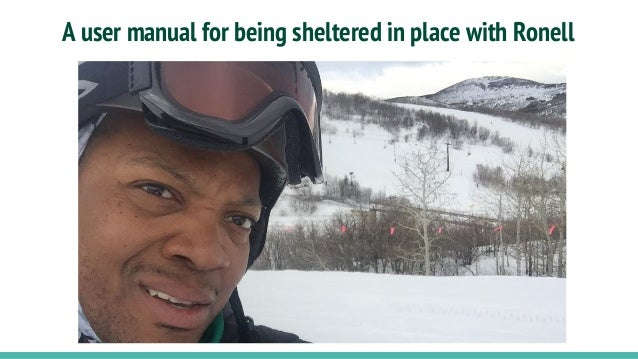 A user manual for being sheltered in place with Ronell