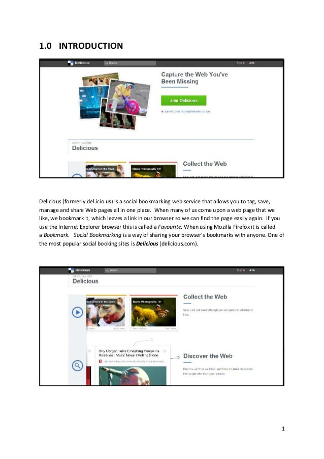 1.0 INTRODUCTIONDelicious (formerly del.icio.us) is a social bookmarking web service that allows you to tag, save,manage a...