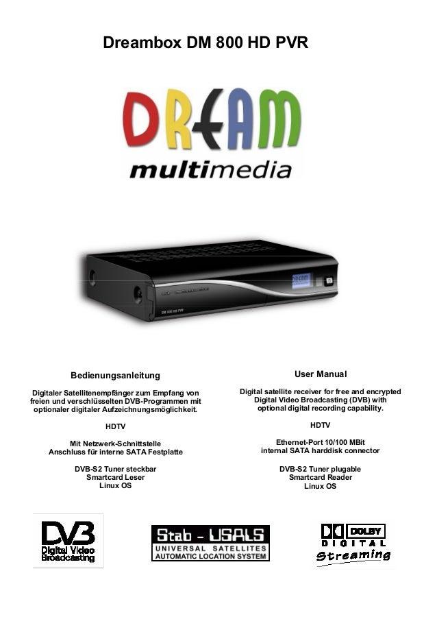 Dreambox DM 800 HD PVR Bedienungsanleitung Digitaler Satellitenempfänger zum Empfang von freien und verschlüsselten DVB-Pr...