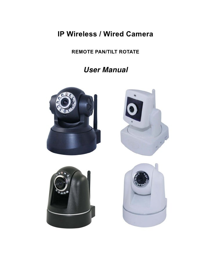 IP Wireless / Wired Camera   REMOTE PAN/TILT ROTATE      User Manual