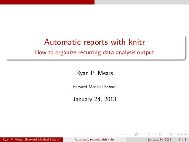 Automatic reports with knitr                     How to organize recurring data analysis output                           ...