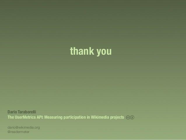 The UserMetrics API. Measuring participation in Wikimedia projects