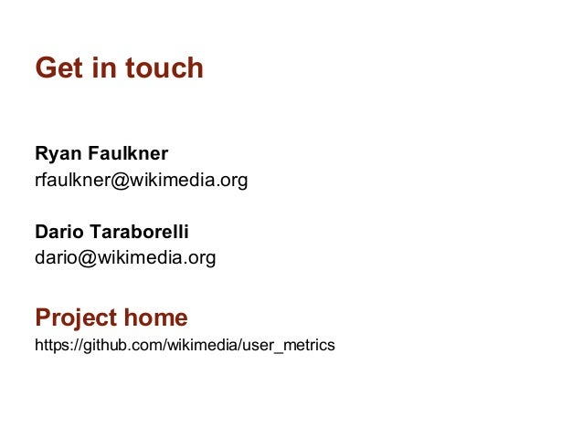 Get in touchRyan Faulknerrfaulkner@wikimedia.orgDario Taraborellidario@wikimedia.orgProject homehttps://github.com/wikimed...