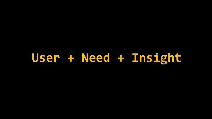 User + Need + Insight<br />