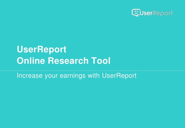 UserReportOnline Research ToolIncrease your earnings with UserReport