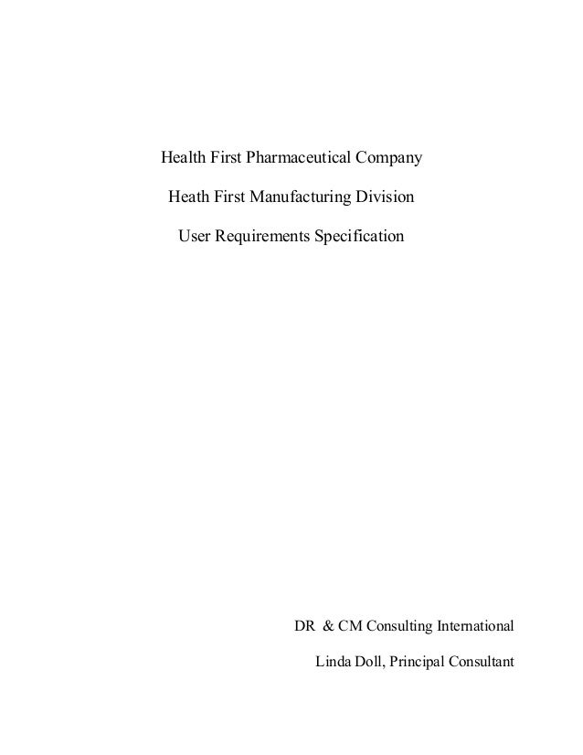 Health First Pharmaceutical Company Heath First Manufacturing Division  User Requirements Specification                  D...