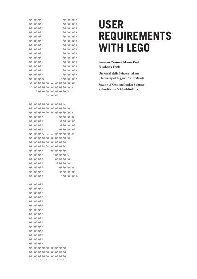User Requirements with Lego Lorenzo Cantoni, Marco Faré, Elisabetta Frick Università della Svizzera italiana (University o...