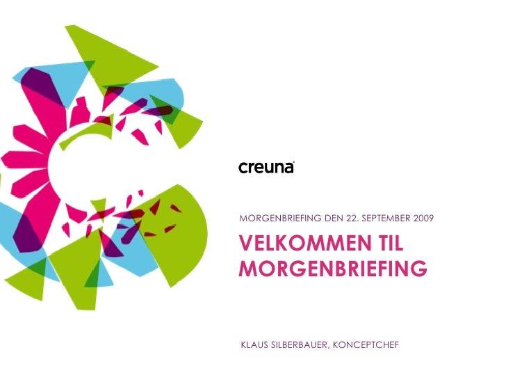 KLAUS SILBERBAUER, KONCEPTCHEF MORGENBRIEFING DEN 22. SEPTEMBER 2009 VELKOMMEN TIL MORGENBRIEFING