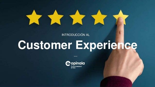 Customer Experience INTRODUCCIÓN AL ···