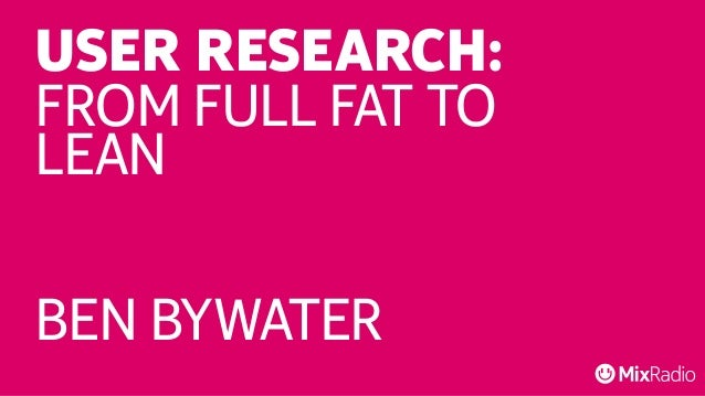 USER RESEARCH:  FLREAONM FULL FAT TO  BEN BYWATER