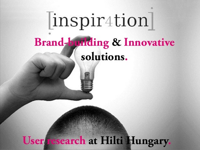Brand-building & Innovative solutions. User research at Hilti Hungary.