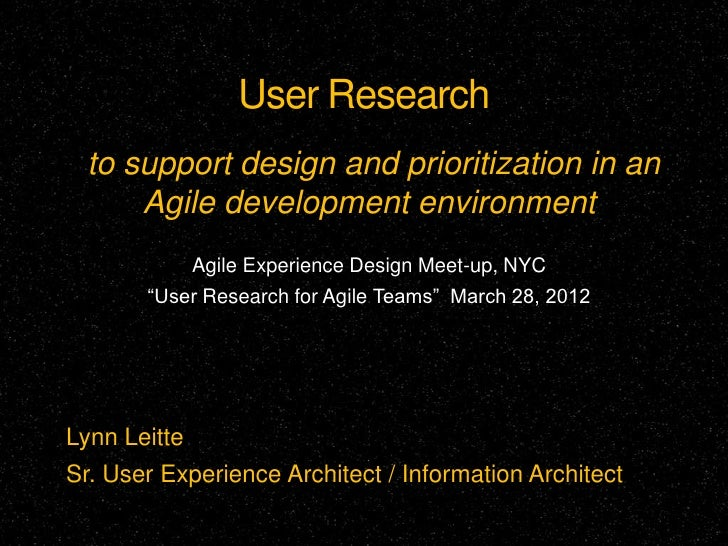 User Research  to support design and prioritization in an      Agile development environment           Agile Experience De...