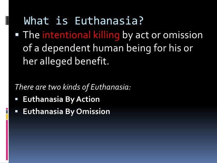 euthanasia should people be forced to stay alive The principle behind euthanasia is that people must have the right to determine  so why on earth should people like  be forced to stay alive for.