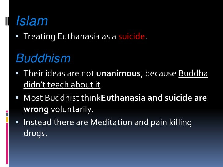 buddhism in euthanasia Buddhist discourses both the vakkali sutta and the channa sutta (samyutta nikaya) describe situations in which monks take their own lives to end the physical.