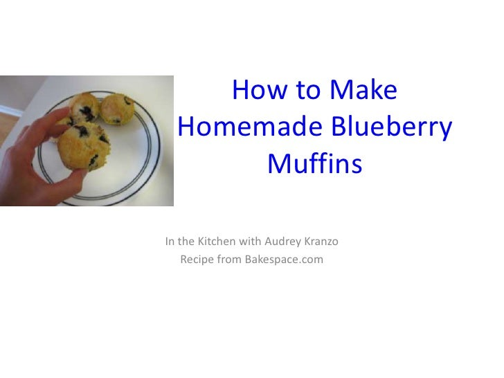 How to Make Homemade Blueberry Muffins<br />In the Kitchen with Audrey Kranzo<br />Recipe from Bakespace.com<br />