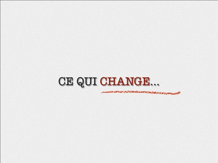 CE QUI CHANGE...