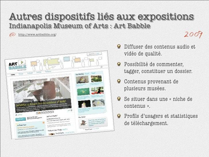 Autres dispositifs liés aux expositions Indianapolis Museum of Arts : Art Babble   http://www.artbabble.org/              ...