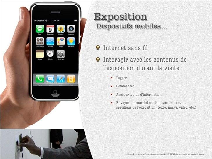 Exposition Dispositifs mobiles...     Internet sans fil   Interagir avec les contenus de   l'exposition durant la visite   ...