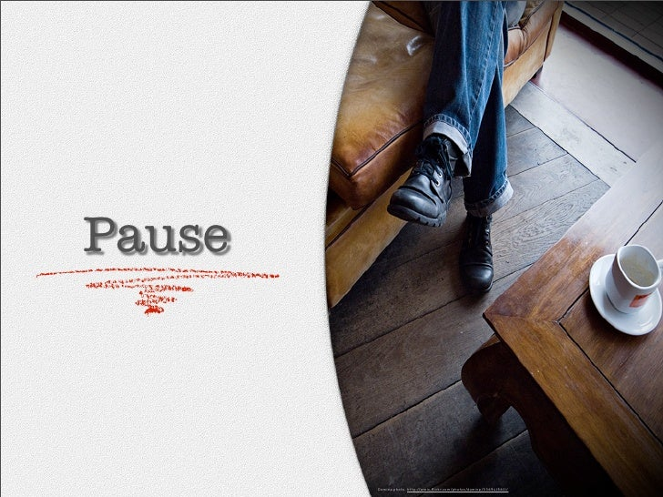Pause            Domine.photo. http://www.flickr.com/photos/domine/3369415611/