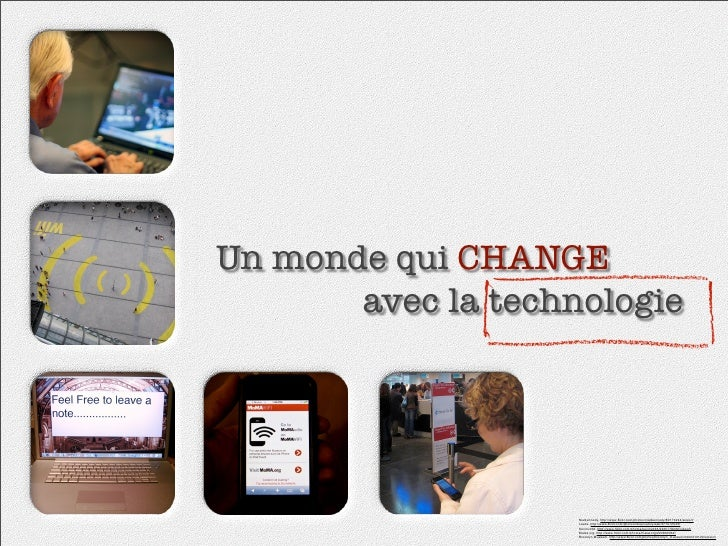 Un monde qui CHANGE        avec la technologie                         Nialkennedy. http://www.flickr.com/photos/niallkenne...