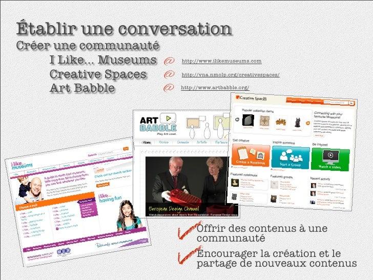 Établir une conversation Créer une communauté   I Like... Museums   http://www.ilikemuseums.com    Creative Spaces   ...